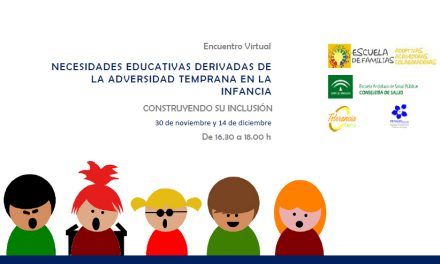 Encuentro virtual – Las necesidades educativas derivadas de la adversidad temprana en la infancia. Construyendo su inclusión.
