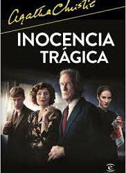 "Lectura de ""Inocencia Tragica"" (Agatha Christie) desde mi experiencia."
