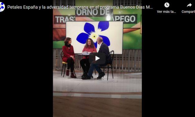 PETALES ESPAÑA Y LA ADVERSIDAD TEMPRANA EN EL PROGRAMA BUENOS DÍAS MADRID / (TELEMADRID)